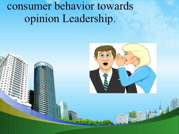 consumer behavior towards opinion Leadership.