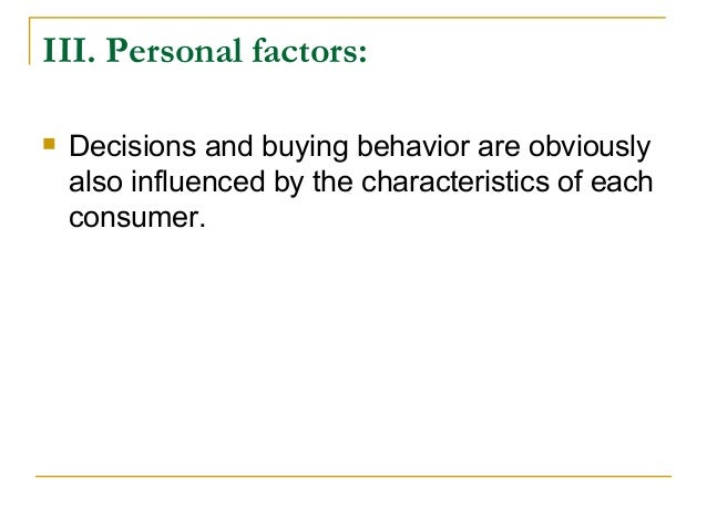 socialcultural influences on consumer behavior A purchase that involves a perceived risk is influence the average person to seek the opinion of others so as to reduce that level of uncertainty.