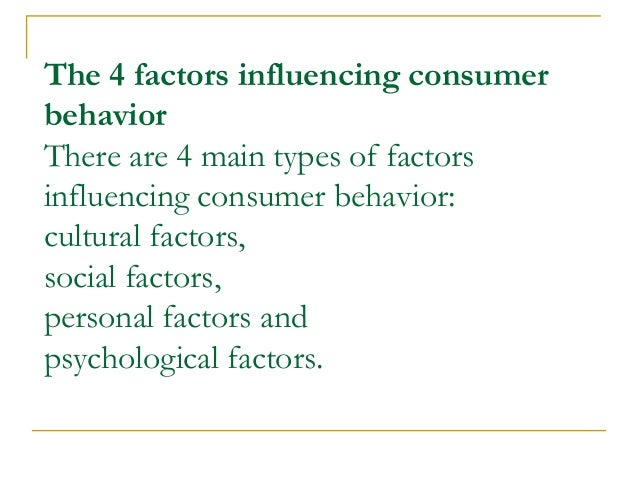 environmental factors influencing consumer behavior Electronic commerce has determined great changes in consumer behavior, changes caused mainly by the modification of factors that influence online consumer behavioramong the many factors that play a key role in virtual consumer behavior the paper presents the significance, the characteristics and the specificity of psychological and social factors.