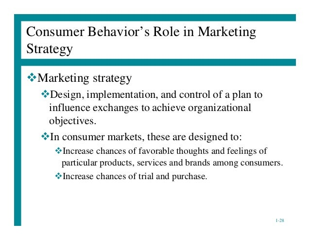 consumer behaviour and marketing strategy Charles nicholls, svp of product strategy and marketing solutions, sap  with  this change in consumer behavior, marketers must ensure that.