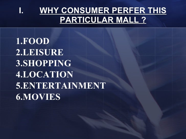 consumer behaviour toward mall The objective of this study is to prepare a model of consumer shopping behavior towards imported products compared with the models available, the model made here is based on antecedents of customer loyalty.