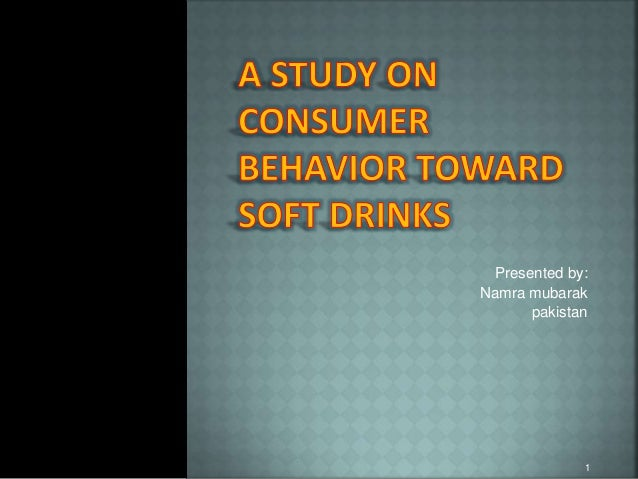 consumer behaviour towards soft drinks 2016-1-26  national health and nutrition examination survey nhanes 2009-2010  flexible consumer behavior survey (fcbs) module june 2009  department of health and human services.