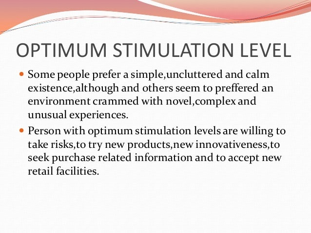 consumers with high optimum stimulation levels Schiffmann - consumer behaviour - chapter 4&5  consumers with high optimum stimulation levels  consumers with a high optimum stimulation level are.