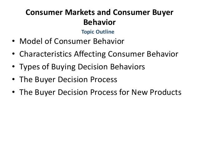 Consumer Markets and Consumer Buyer Behavior • Model of Consumer Behavior • Characteristics Affecting Consumer Behavior • ...