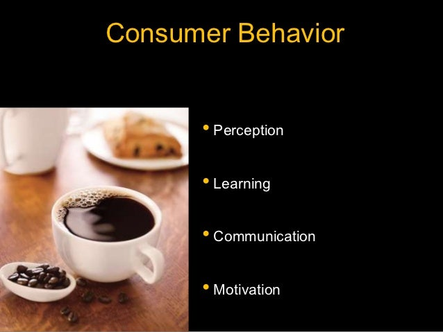 starbucks and consumer behavior Saylor url:   saylororg 1 chapter 3 consumer behavior: how people make buying decisions why do you buy the things you do.