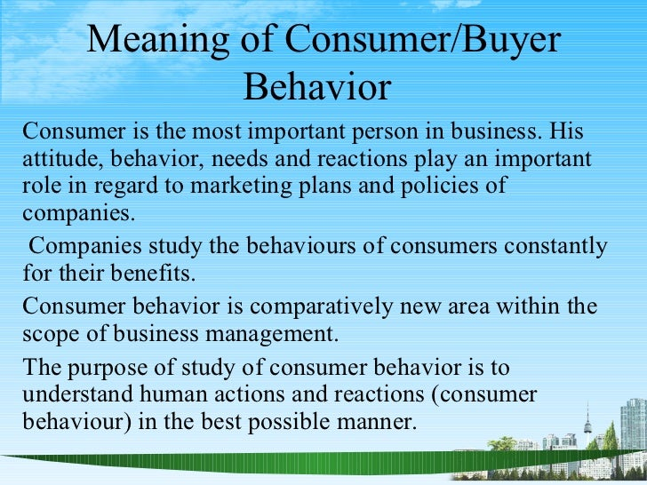 "scope of consumer psychology 11 definition and meaning of consumer behavior 12 nature, scope and application of consumer behavior instructional objectives 11 defining consumer behavior: consumer behavior may be defined as ""the interplay of forces that takes place during a consumption process, within a consumers' self and his environment."