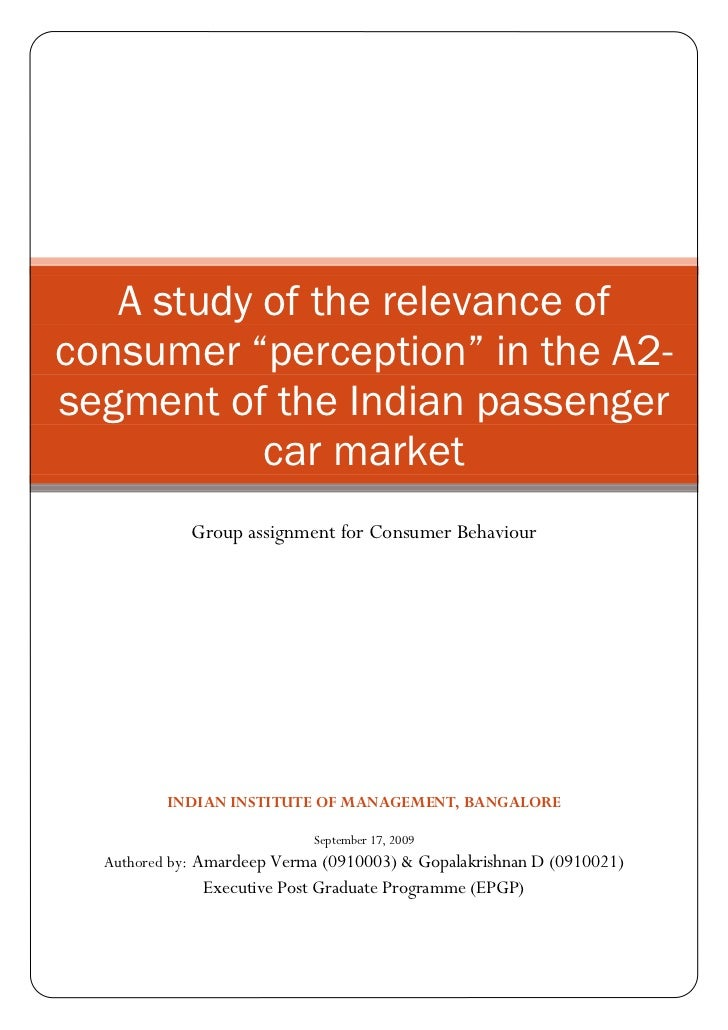 "A study of the relevance of consumer ""perception"" in the A2- segment of the Indian passenger            car market        ..."
