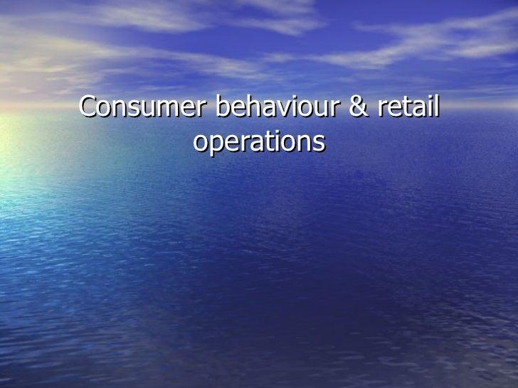 Consumer behaviour & retail operations