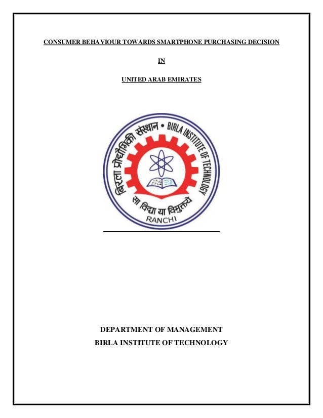 CONSUMER BEHAVIOUR TOWARDS SMARTPHONE PURCHASING DECISION IN UNITED ARAB EMIRATES DEPARTMENT OF MANAGEMENT BIRLA INSTITUTE...
