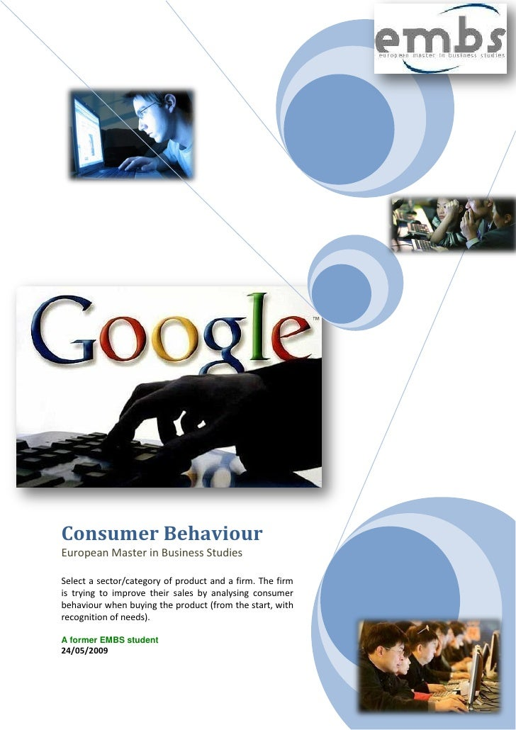Consumer Behaviour European Master in Business Studies  Select a sector/category of product and a firm. The firm is trying...