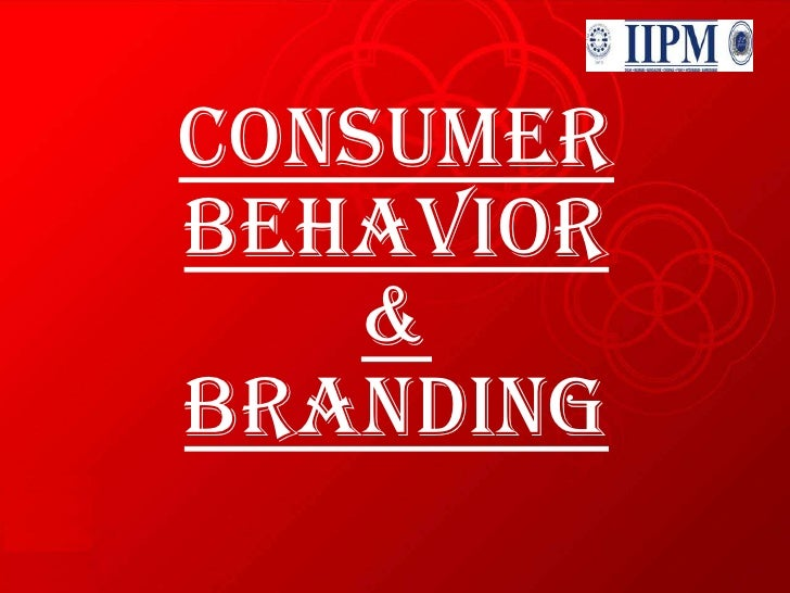 Consumer Behavior&Branding<br />