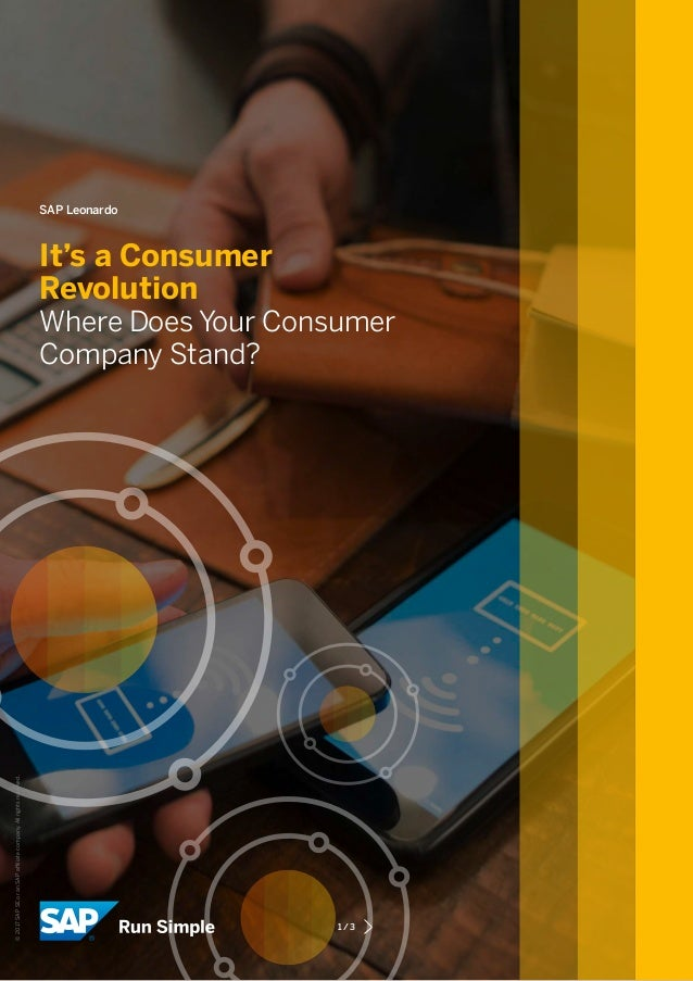 SAP Leonardo It's a Consumer Revolution Where Does Your Consumer Company Stand? 1/3 ©2017SAPSEoranSAPaffiliatecompany.Al...