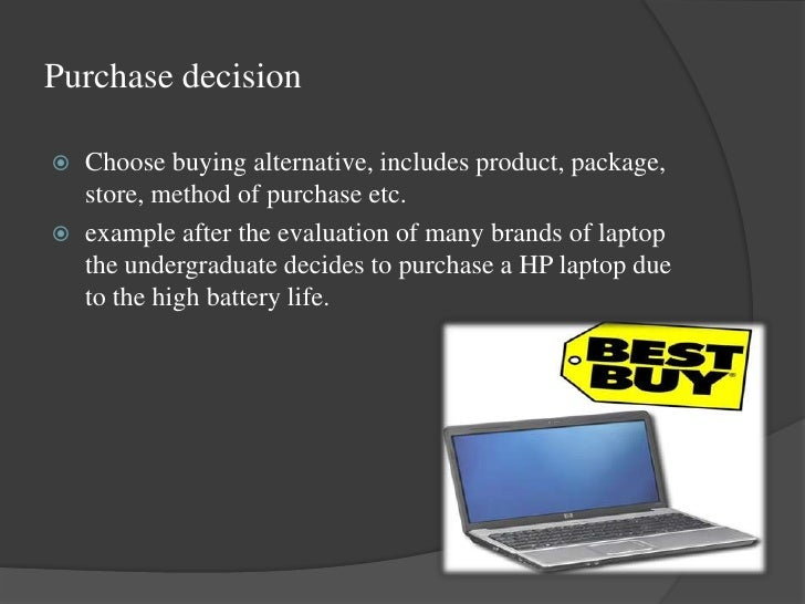 consumer purchase behaviour of laptop Consumer behaviour research is the scientific study of the processes consumers use to select, secure, use and dispose of products and services that satisfy their needs knowledge of.
