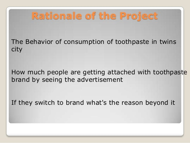 a study on consumer buying behavior towards colgate toothpaste Toothpaste brand - a study of consumer behavior in dhaka city 1393 words   6 pages consumer buying behavior for toothpastes executive summary oral hygiene is sought to be one of the most necessary aspects to maintain good healthsince the pre-modern.