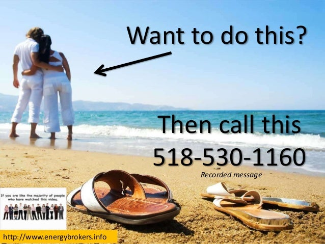 Want to do this?  Then call this 518-530-1160 Recorded message  http://www.energybrokers.info