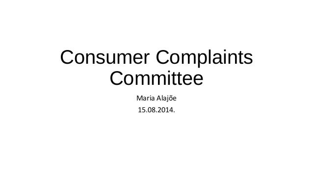 Consumer Complaints  Committee  Maria Alajõe  15.08.2014.