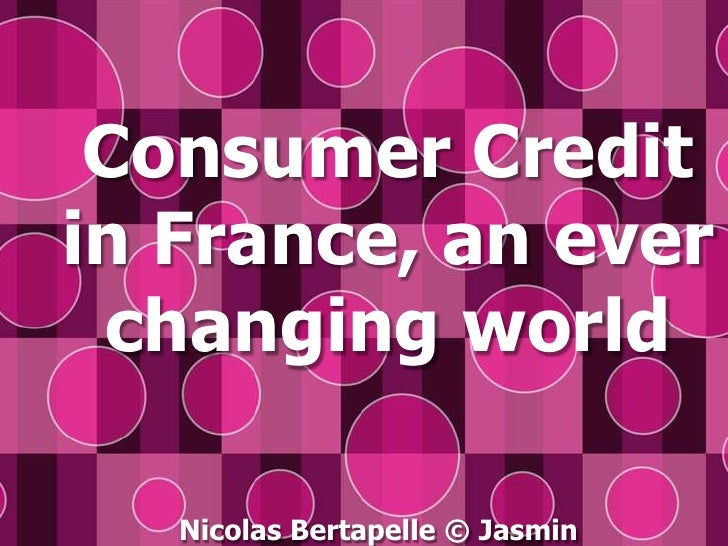 Consumer Credit in France, an everchanging world<br />Nicolas Bertapelle © Jasmin<br />
