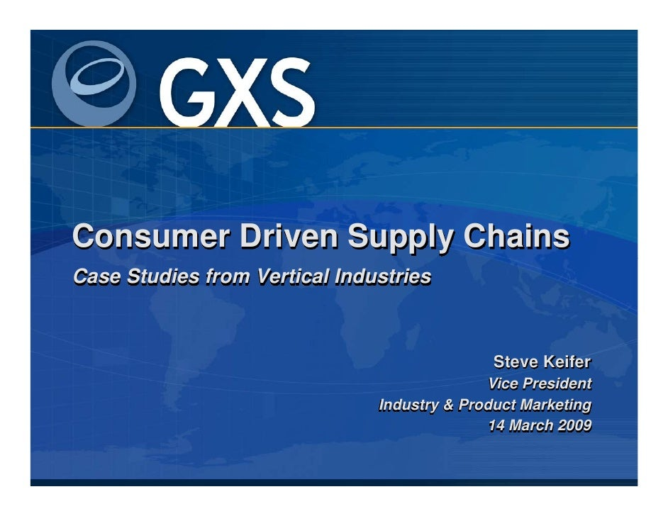 Consumer Driven Supply Chains Case Studies from Vertical Industries                                                  Steve...