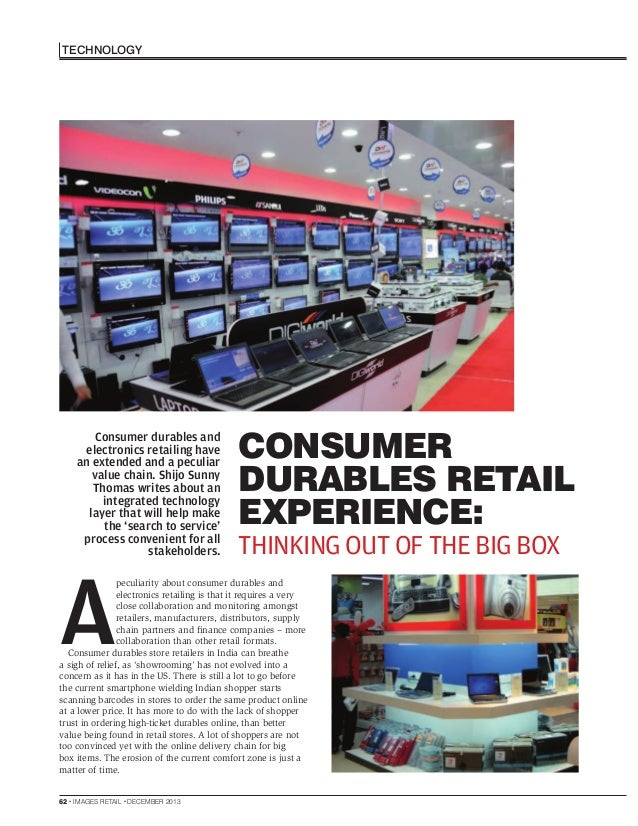 TECHNOLOGY  Consumer durables and electronics retailing have an extended and a peculiar value chain. Shijo Sunny Thomas wr...