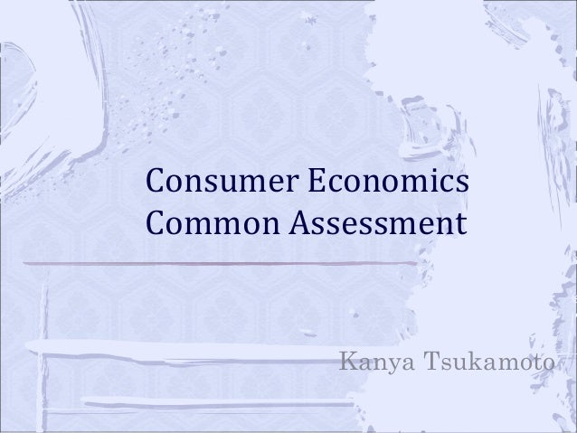 Kanya Tsukamoto Consumer Economics Common Assessment