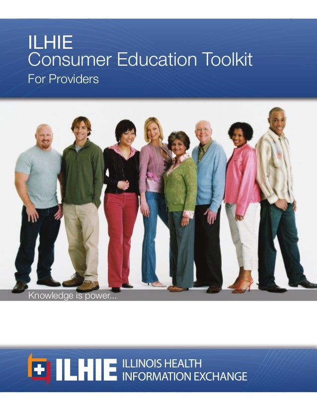 ILHIEConsumer Education ToolkitFor ProvidersKnowledge is power...