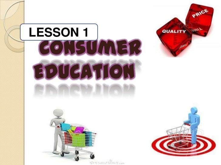 LESSON 1 ConsumerEducation