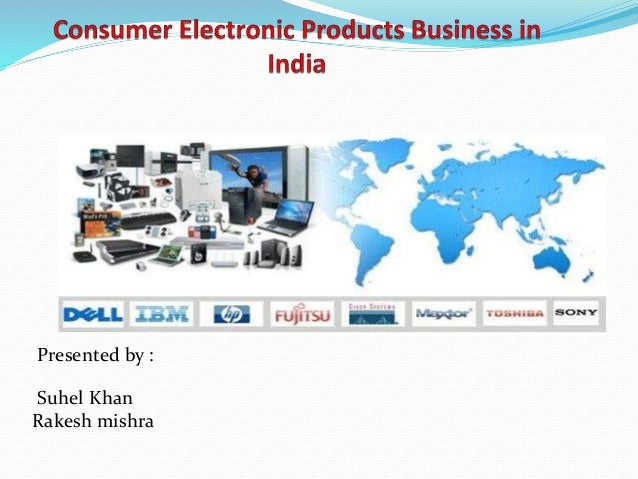 Consumer Electronic Products Business In India