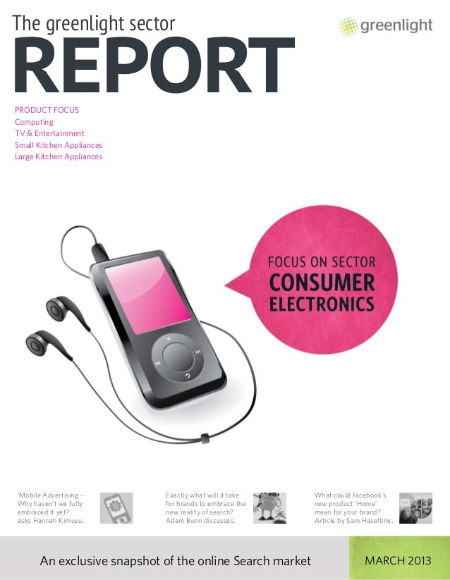 The greenlight sectorREPORTAn exclusive snapshot of the online Search market MARCH 2013'Mobile Advertising -Why haven't we...