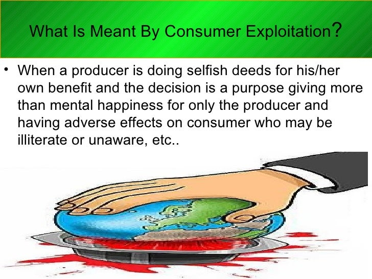 Consumer Exploitation