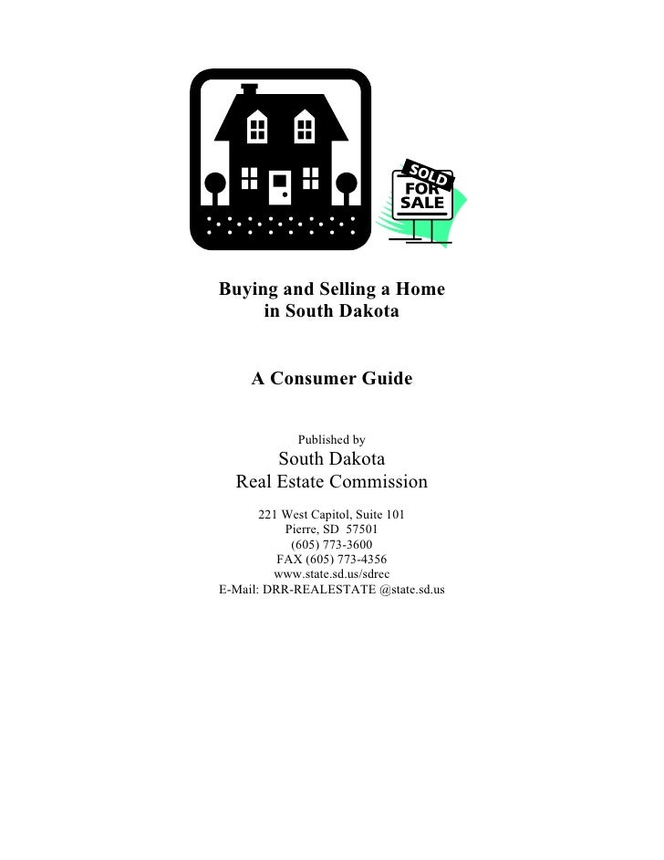 Buying and Selling a Home      in South Dakota       A Consumer Guide               Published by        South Dakota   Rea...