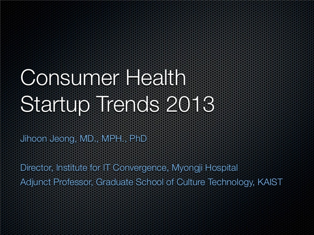 Consumer Health Startup Trends 2013