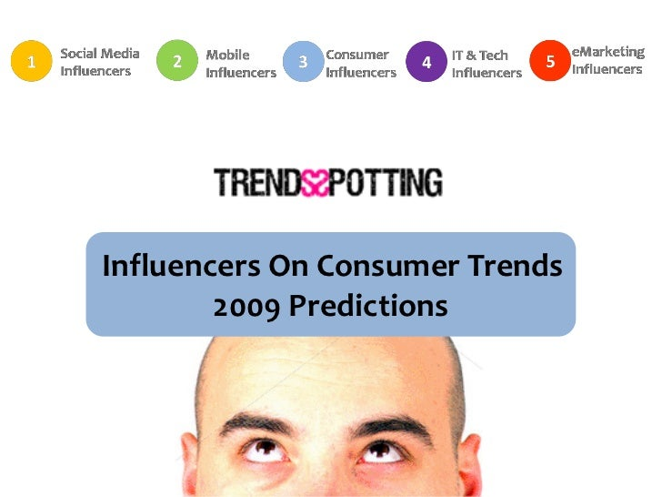 Influencers On Consumer Trends         2009 Predictions