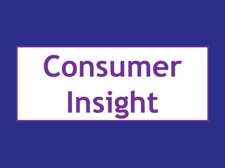 Consumer Insight<br />