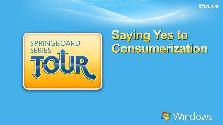 Saying Yes to Consumerization<br />