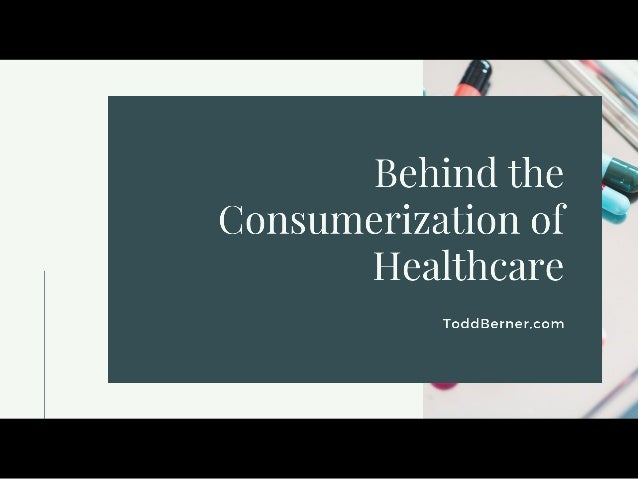 Behind the Consumerization of Healthcare