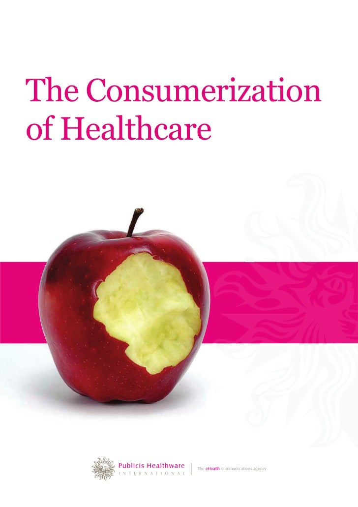 The Consumerizationof Healthcare           The eHealth communications agency