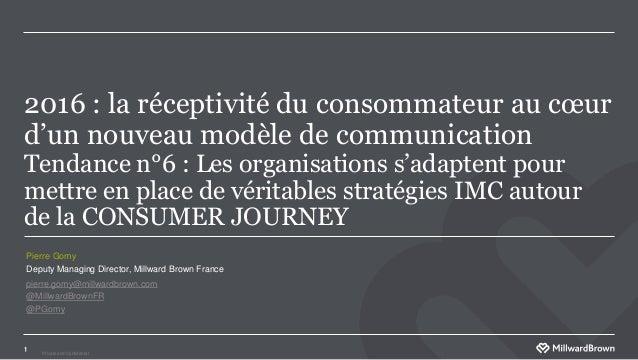 Private and Confidental 2016 : la réceptivité du consommateur au cœur d'un nouveau modèle de communication Tendance n°6 : ...