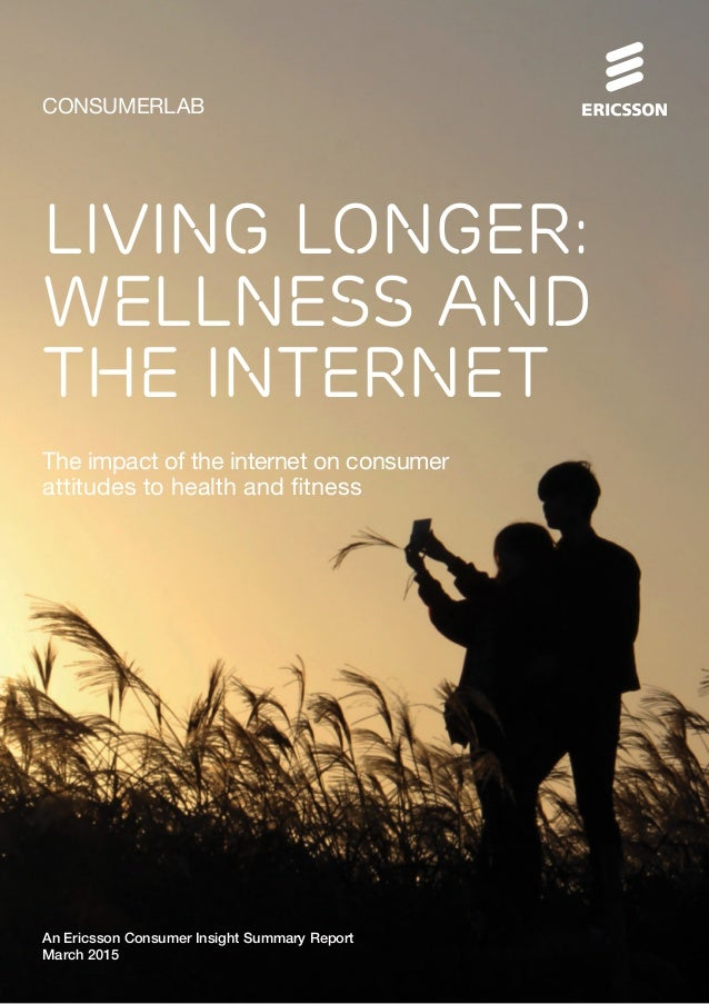 CONSUMERLAB The impact of the internet on consumer attitudes to health and fitness An Ericsson Consumer Insight Summary Re...