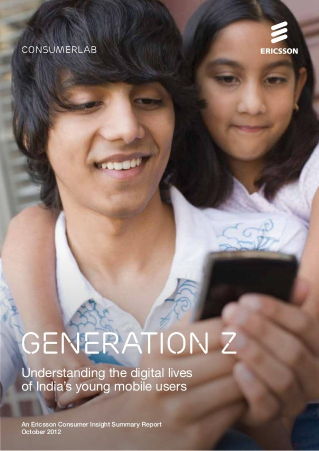 consumerlabGeneration ZUnderstanding the digital livesof India's young mobile usersAn Ericsson Consumer Insight Summary Re...