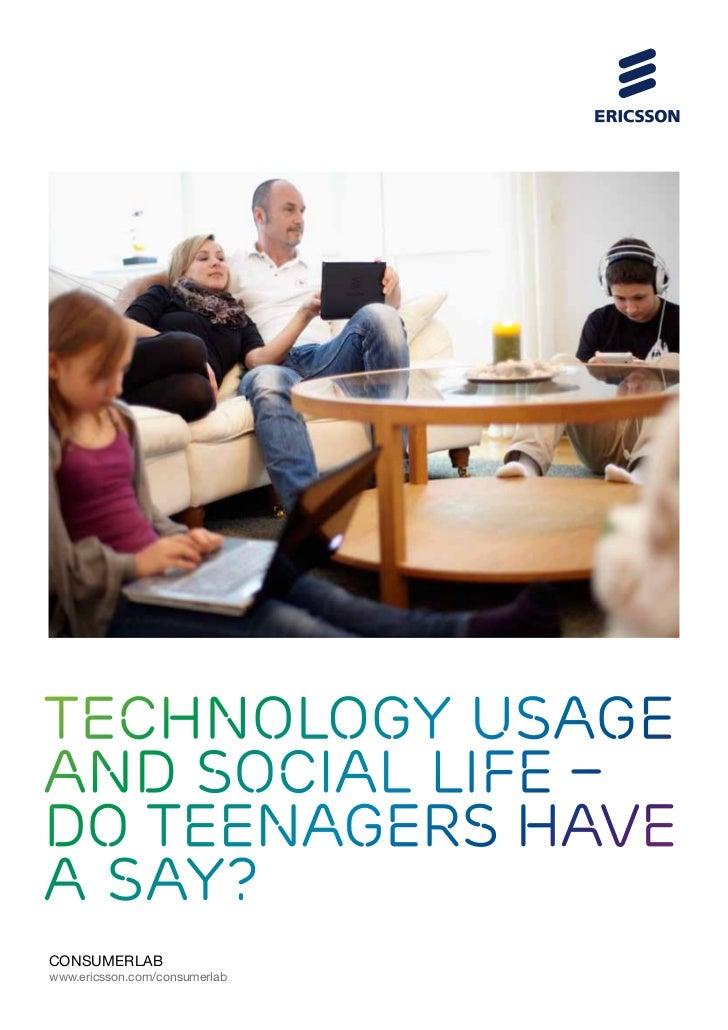 Technology usageand social life –do teenagers havea say?ConsumerLabwww.ericsson.com/consumerlab