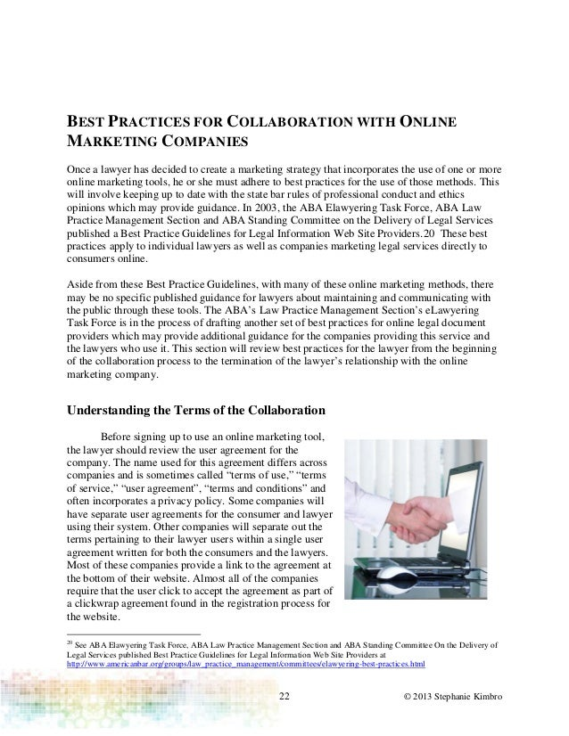 22 © 2013 Stephanie KimbroBEST PRACTICES FOR COLLABORATION WITH ONLINEMARKETING COMPANIESOnce a lawyer has decided to crea...