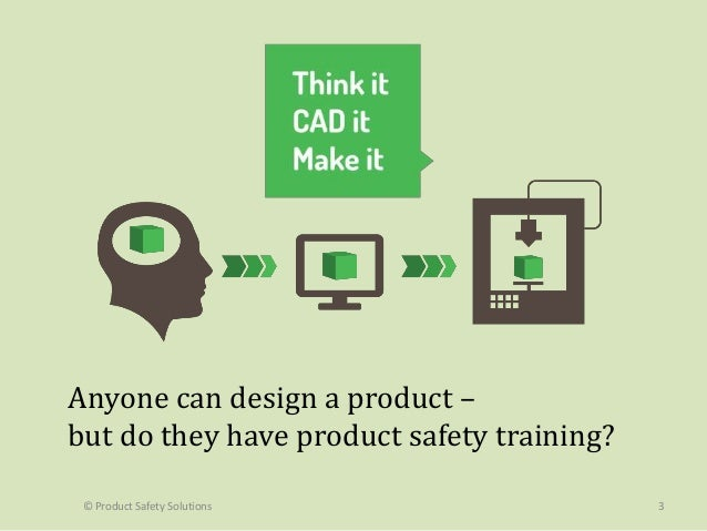 Consumer level 3D printing and product safety Slide 3