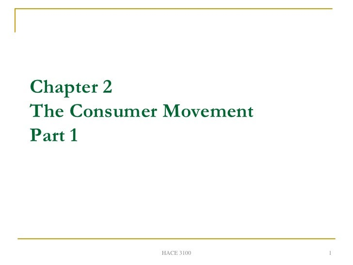 Chapter 2The Consumer MovementPart 1            HACE 3100   1