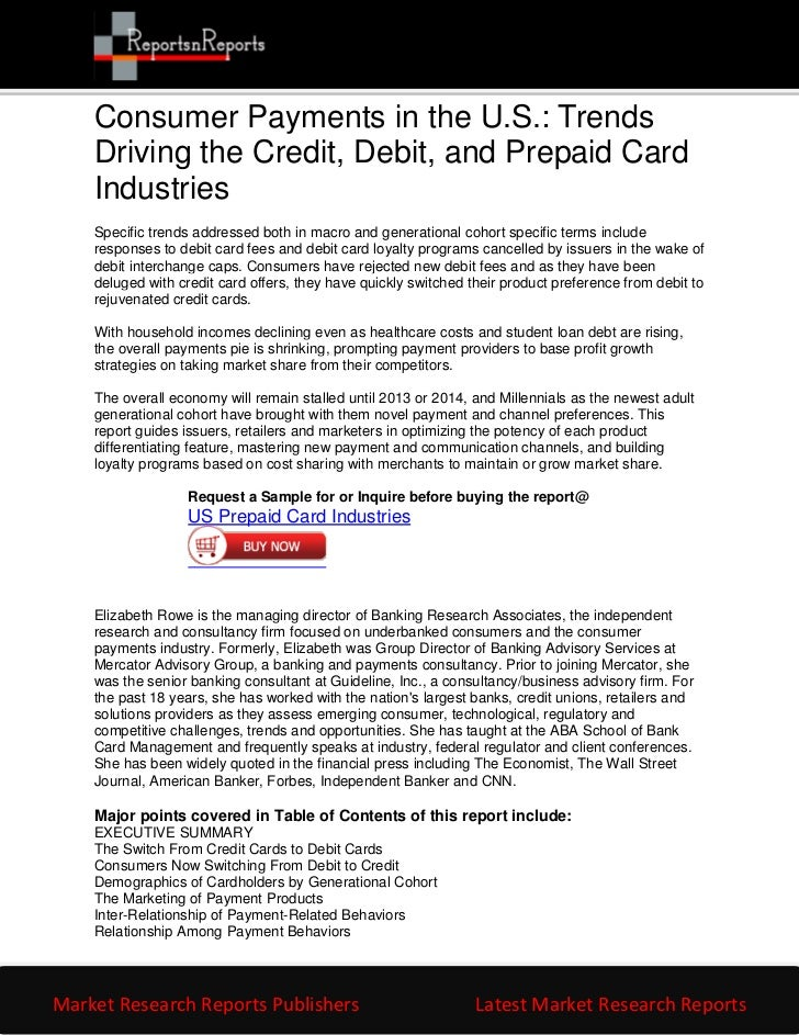 Consumer Payments in the U.S.: Trends    Driving the Credit, Debit, and Prepaid Card    Industries    Specific trends addr...