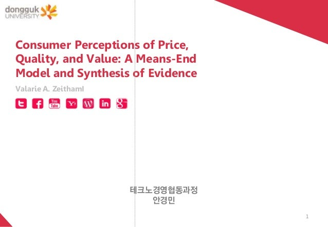 consumer perceptions of price quality and value a means end model and synthesis of evidence Advances in consumer research volume 28, 2001 pages 161-168 price perceptions: a cross-national study between american and chinese young consumers zheng zhou, virginia polytechnic institute and state university.