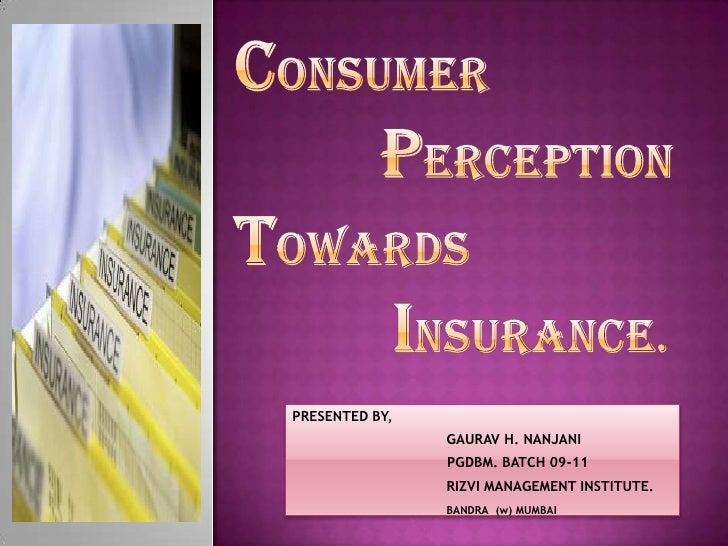 Consumer Perception Towards Insurance