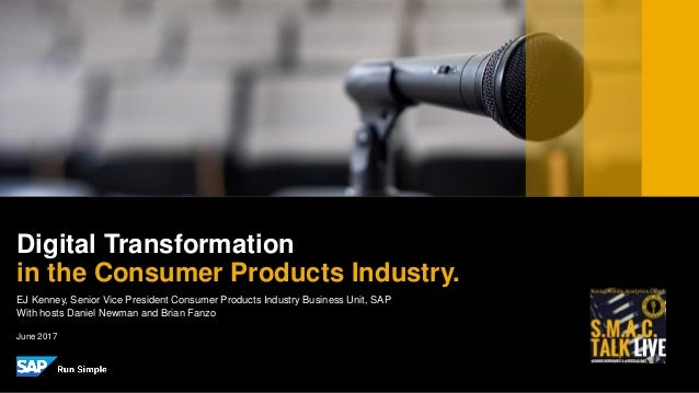 PUBLIC EJ Kenney, Senior Vice President Consumer Products Industry Business Unit, SAP With hosts Daniel Newman and Brian F...