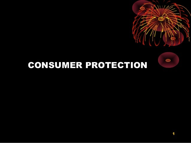 CONSUMER PROTECTION                      1