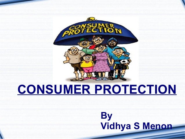 CONSUMER PROTECTION By Vidhya S Menon