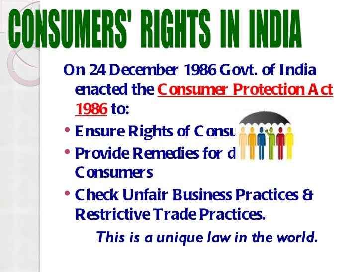 consumer rights and protection essay During british rule, the colonial rulers exploited the indian consumer to serve  their  it was hailed as a very important legislation for protecting the consumers.